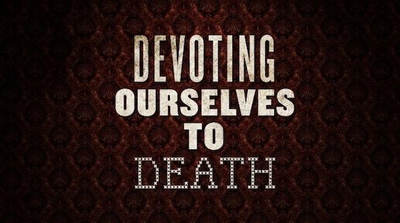 Devotion Unto Death